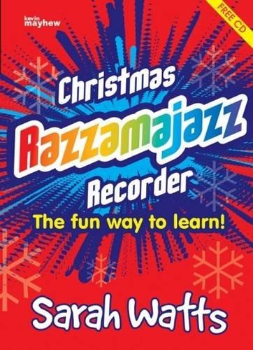 Christmas Razzamajazz Recorder: Ten Well Known Christmas Tunes with a 'Feel Good' Accompaniment Sheet music – May 31 2003 Sarah Watts Kevin Mayhew Ltd 1844170985 book0000000465