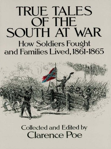 True Tales of the South at War: How Soldiers Fought and Families Lived, 1861-1865 (Civil War)