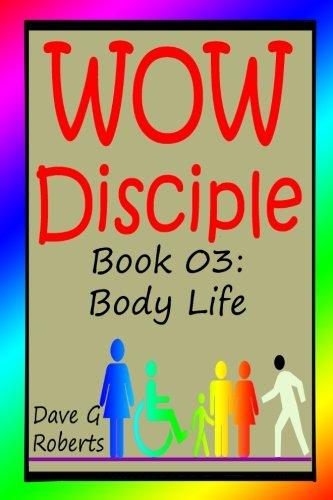 WOW Disciple Book 03: Body Life (Volume 3) ebook