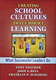 img - for Creating School Cultures That Embrace Learning: What Successful Leaders Do book / textbook / text book