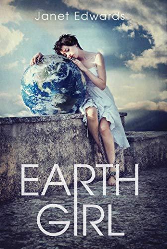 Earth Girl (Earth Girl, Book 1)