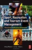 Sport, Recreation and Tourism Event Management 9780750684477