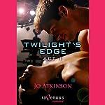 Twilight's Edge Act 1  | Jo Atkinson