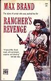 The Rancher's Revenge, Max Brand, 0446300489