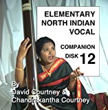 Elementary North Indian Vocal: Companion Disk 12