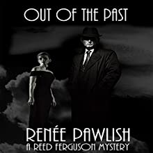 Out of the Past: The Reed Ferguson Mystery Series Volume 5 Audiobook by Renee Pawlish Narrated by Johnny Peppers