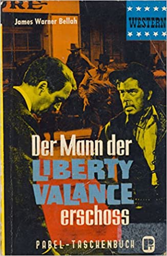James Warner Bellah - Der Mann, der Liberty Valance erschoss
