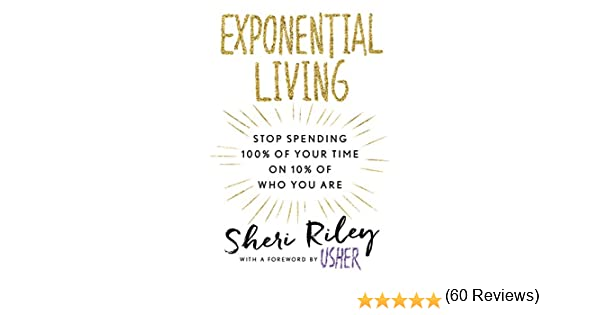 Exponential living stop spending 100 of your time on 10 of who exponential living stop spending 100 of your time on 10 of who you are kindle edition by sheri riley usher self help kindle ebooks amazon fandeluxe Images