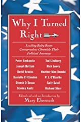 Why I Turned Right: Leading Baby Boom Conservatives Chronicle Their Political Journeys Hardcover