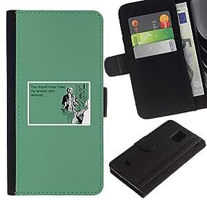All Phone Most Case / Oferta Especial Cáscara Funda de cuero Monedero Cubierta de proteccion Caso / Wallet Case for Samsung Galaxy S5 Mini, SM-G800 // Sarcasm Serious Life Funny Quote Humor