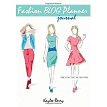 Fashion Blog Planner Journal - Style Blogging: Never Run Out of Things to Blog about Again.
