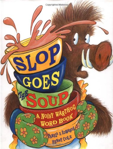 Read Online Slop Goes the Soup: A Noisy Warthog Word Book ebook