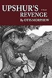 Upshur's Revenge, Otis Morphew, 0595457797