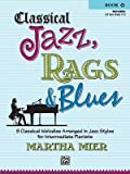 Classical Jazz, Rags & Blues Book 2 Intermediate: 9 Classical Melodies Arranged in