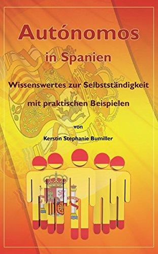 Autónomos in Spanien: Wissenswertes zur Selbstständigkeit mit praktischen Beispielen Kerstin Stephanie Bumiller
