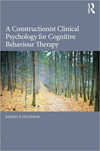 Book A Constructionist Clinical Psychology for Cognitive Behaviour Therapy by Kieron P. O'connor (2015-02-16)