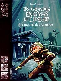 Les grandes énigmes de l'histoire, Tome 6 : Le mystère de l'Atlantide par Samir Senoussi