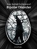 How I Battled The Demons Of Bipolar Disorder