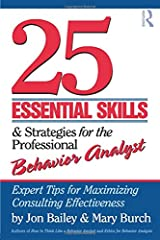 25 Essential Skills& Strategies for the Professional Behavior Analyst is a much needed guidebook for behavior analysts who want to become successful at consulting. Jon Bailey and Mary Burch present five basic skills and strategy a...