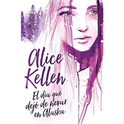 El día que dejó de nevar en Alaska (Titania fresh) (Spanish Edition)