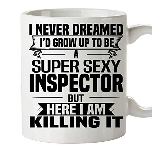 Super Sexy INSPECTOR Mug 11 Oz - Funny and Pround Gift - Unique Coffee Mug, Coffee Cup