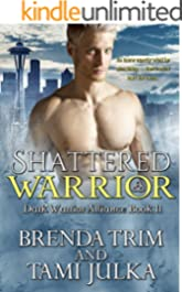 Shattered Warrior: (Dark Warrior Alliance Book 11)