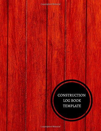 Construction Log Book Template: Construction Log Book