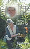 Through a Mother's Eye, Barbara Alexander, 1468561618