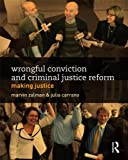 Wrongful Conviction and Criminal Justice Reform : Making Justice, , 0415814642