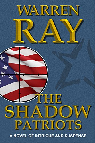 The Shadow Patriots by [Ray, Warren]