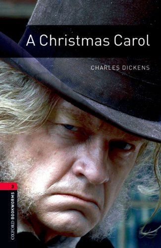 A Christmas Carol Level 3 Oxford Bookworms Library: 1000 Headwords