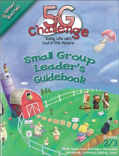 5-G Challenge Winter Quarter Small Group Leader's Guidebook: Doing Life With God in the Picture (Promiseland) PDF