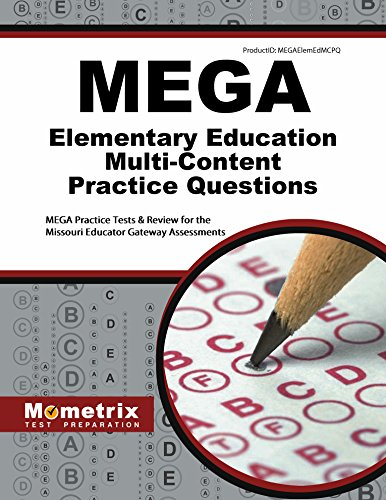 MEGA Elementary Education Multi-Content Practice Questions: MEGA Practice Tests & Review for the Missouri Educator Gateway Assessments