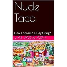 Nude Taco: How I became a Gay Gringo