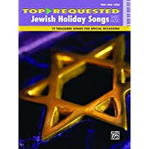 Top-Requested Jewish Holiday Songs Sheet Music: 19 Treasured Songs for Special Occasions for Piano/Vocal/Guitar (Piano/Vocal/Guitar) (Top-Requested Sheet Music)
