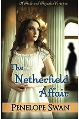 The Netherfield Affair: A Pride and Prejudice Variation: Dark Darcy Mysteries (Book 1) ~ A romantic Regency mystery (Volume 1)