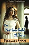 The Netherfield Affair: A Pride and Prejudice Variation: Dark Darcy Mysteries (Book 1) ~ A romantic Regency mystery (Volume 1)