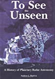To See the Unseen, National Aeronautics Administration and Andrew Butrica, 1499185170