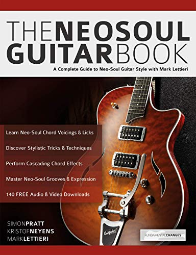 Pdf eBooks The Neo-Soul Guitar Book: A Complete Guide to Neo-Soul Guitar Style with Mark Lettieri (Play Neo-Soul Guitar)