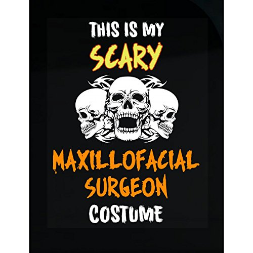 Inked Creatively This is My Scary Maxillofacial Surgeon Costume Halloween - Sticker]()