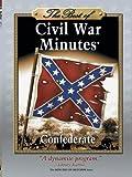 The Best of Civil War Minutes - Confederate