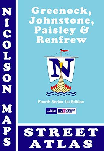 Greenock, Johnstone, Paisley & Renfrew Street Atlas: Auchenback, Barrhead, Bishopton, Bridge of Weir, Brookfield, Cardonald, Corseford, Erskine, ... Levan, Linwood, Lochwin (Fourth Series) pdf epub
