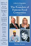 The Founders of Famous Food Companies, Barbara Kramer, 0766015378