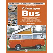 How to restore Volkswagen (bay window) Bus: YOUR step-by-step illustrated guide to body and interior restoration