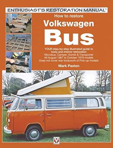 how to restore volkswagen bay window bus your step by step rh amazon com 4x4 VW Bus 4x4 VW Bus