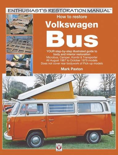 wagen (bay window) Bus: YOUR step-by-step illustrated guide to body and interior restoration (Enthusiast's Restoration Manual) (Enthusiasts Restoration Manual)