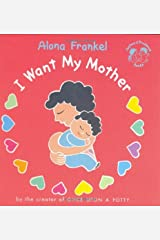I Want My Mother (Joshua & Prudence Books) Hardcover