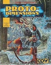 Proto-Dimensions (Dark Conspiracy Series)