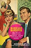 Marriage Makeover, Barbara Bartlein, 159652829X