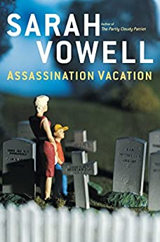 Assassination Vacation by [Vowell, Sarah]